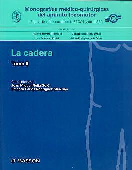 Portada del libro 9788445811511 Monografias Medico-Quirurgicas del Aparato Locomotor: La Cadera, Tomo II