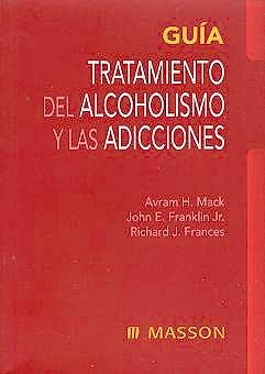 Portada del libro 9788445811566 Guia Tratamiento del Alcoholismo y las Adicciones