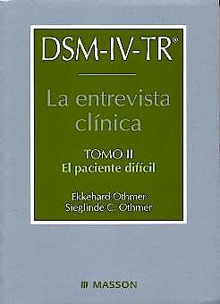 Portada del libro 9788445811894 DSM-IV-TR La Entrevista Clínica, Tomo 2: El Paciente Difícil