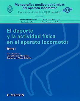 Portada del libro 9788445812402 Monografias Medico-Quirurgicas del Aparato Locomotor: El Deporte y la Actividad Fisica en el Aparato Locomotor, Tomo I