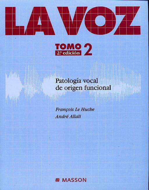 Portada del libro 9788445812464 La Voz, Tomo 2: Patologia Vocal de Origen Funcional