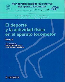 Portada del libro 9788445812754 Monografias Medico-Quirurgicas del Aparato Locomotor: El Deporte y la Actividad Fisica en el Aparato Locomotor, Tomo II