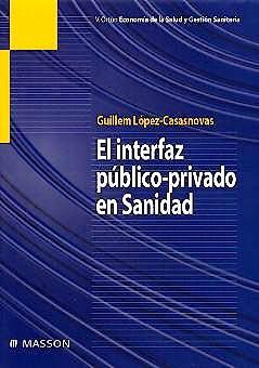 Portada del libro 9788445812860 El Interfaz Publico-Privado en Sanidad