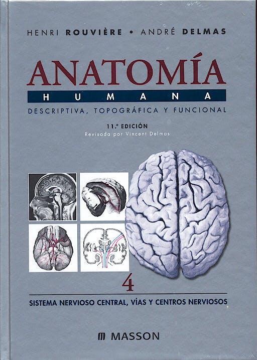Portada del libro 9788445813164 Anatomía Humana, Vol. 4: Sistema Nervioso Central. Vías y Centros Nerviosos
