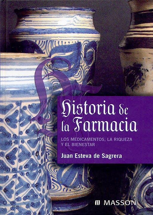 Portada del libro 9788445814246 Historia de la Farmacia. los Medicamentos, la Riqueza y el Bienestar