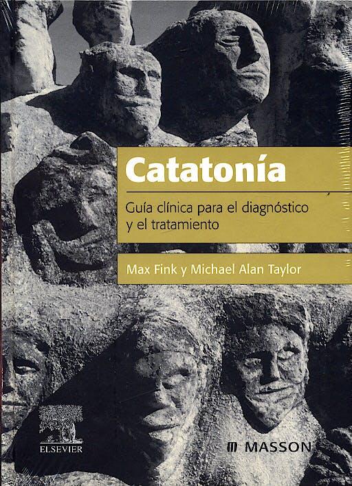 Portada del libro 9788445814772 Catatonia. Guía Clínica para el Diagnóstico y el Tratamiento