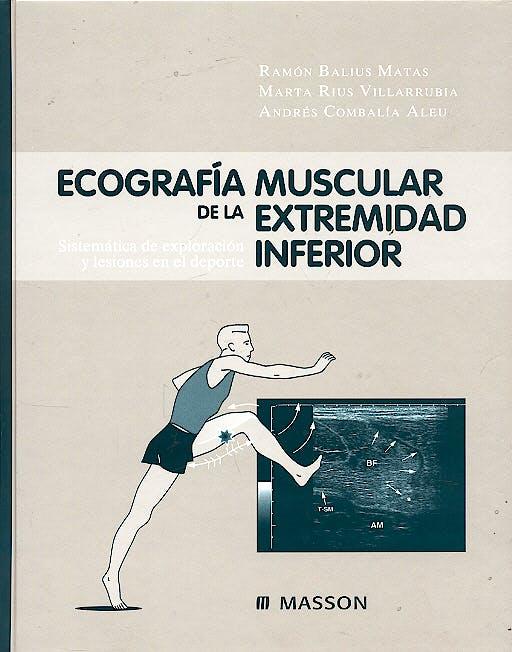 Portada del libro 9788445814956 Ecografía Muscular de la Extremidad Inferior. Sistemática de Exploración y Lesiones en el Deporte