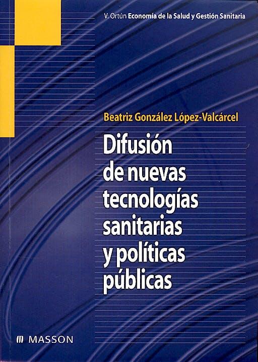 Portada del libro 9788445815250 Difusion de Nuevas Tecnologias Sanitarias y Politicas Publicas