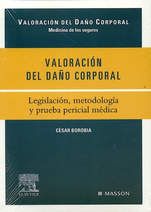 Portada del libro 9788445815656 Valoracion del Daño Corporal. Legislacion, Metodologia y Prueba Pericial Medica