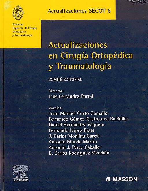 Portada del libro 9788445816363 Actualizaciones en Cirugia Ortopedica y Traumatologia (Actualizaciones Secot 6)