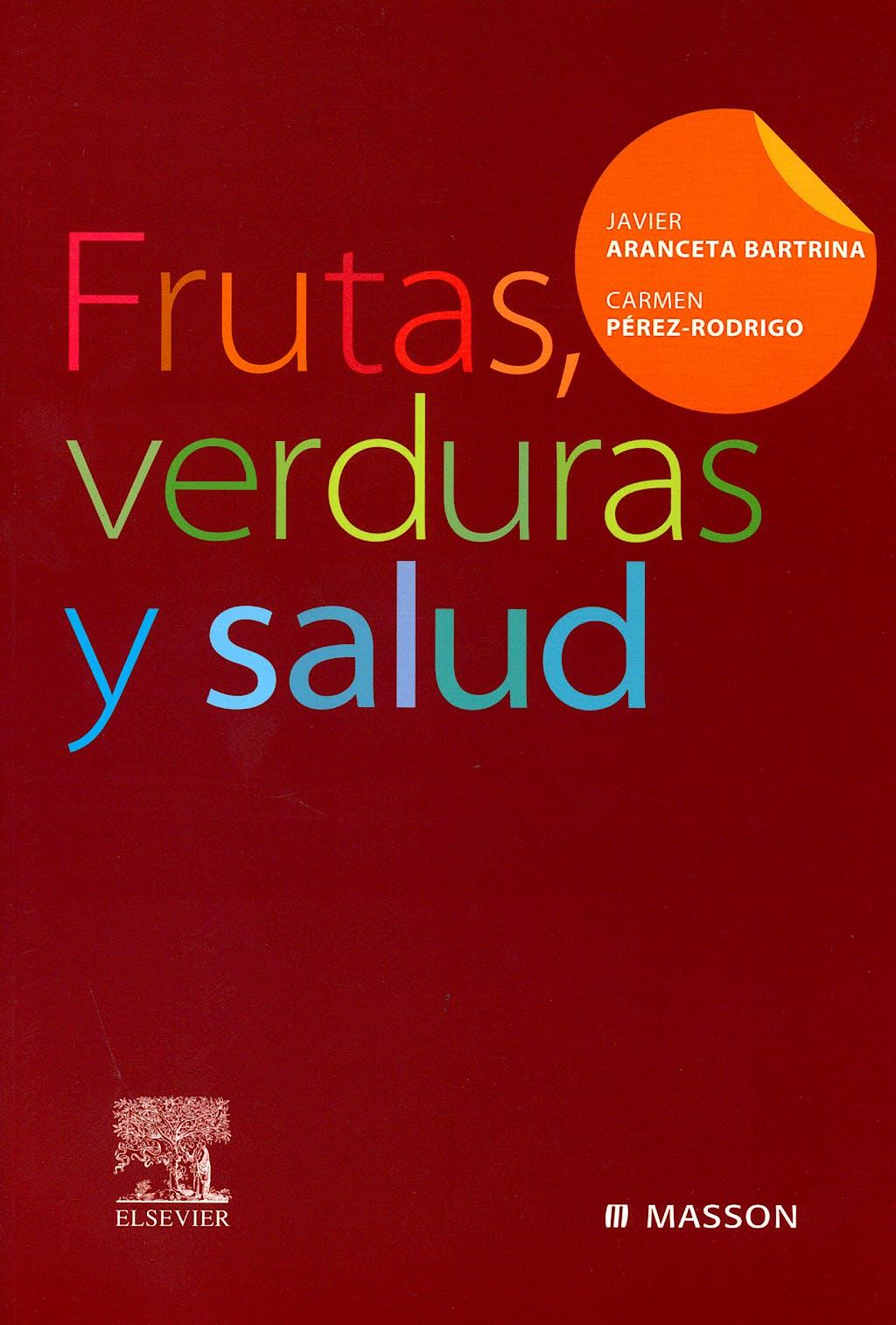 Portada del libro 9788445816691 Frutas, Verduras y Salud