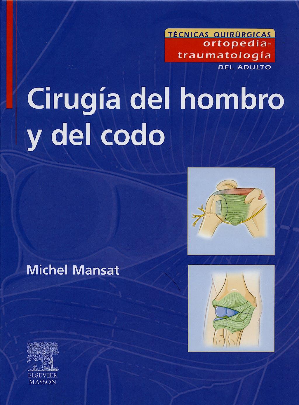 Portada del libro 9788445817179 Cirugia del Hombro y del Codo. Tecnicas Quirurgicas: Ortopedia-Traumatologia del Adulto