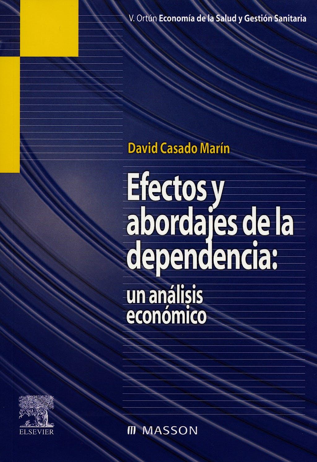 Portada del libro 9788445817216 Efectos y Abordajes de la Dependencia: Un Analisis Economico