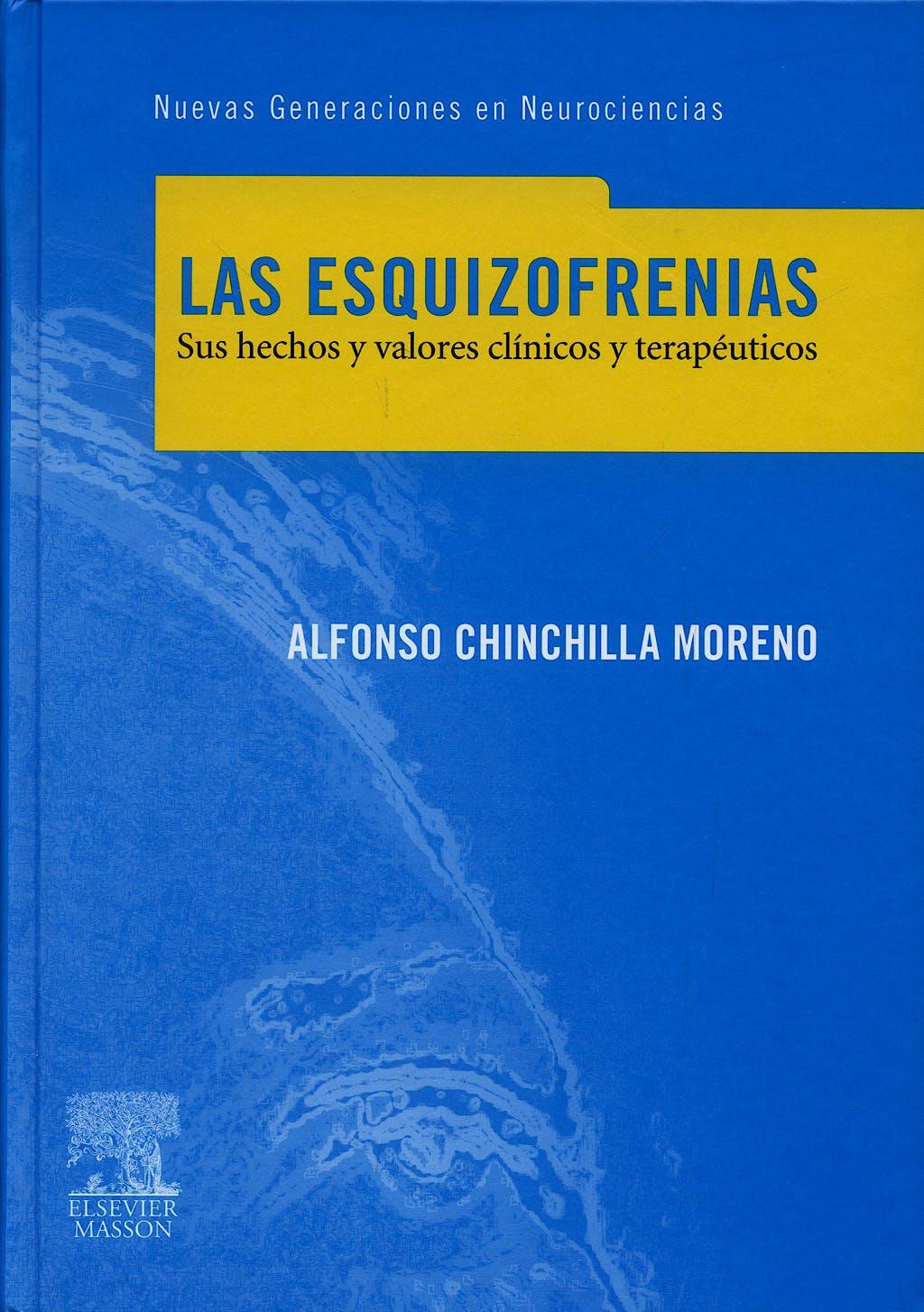 Portada del libro 9788445817247 Las Esquizofrenias. Sus Hechos y Valores Clinicos y Terapeuticos