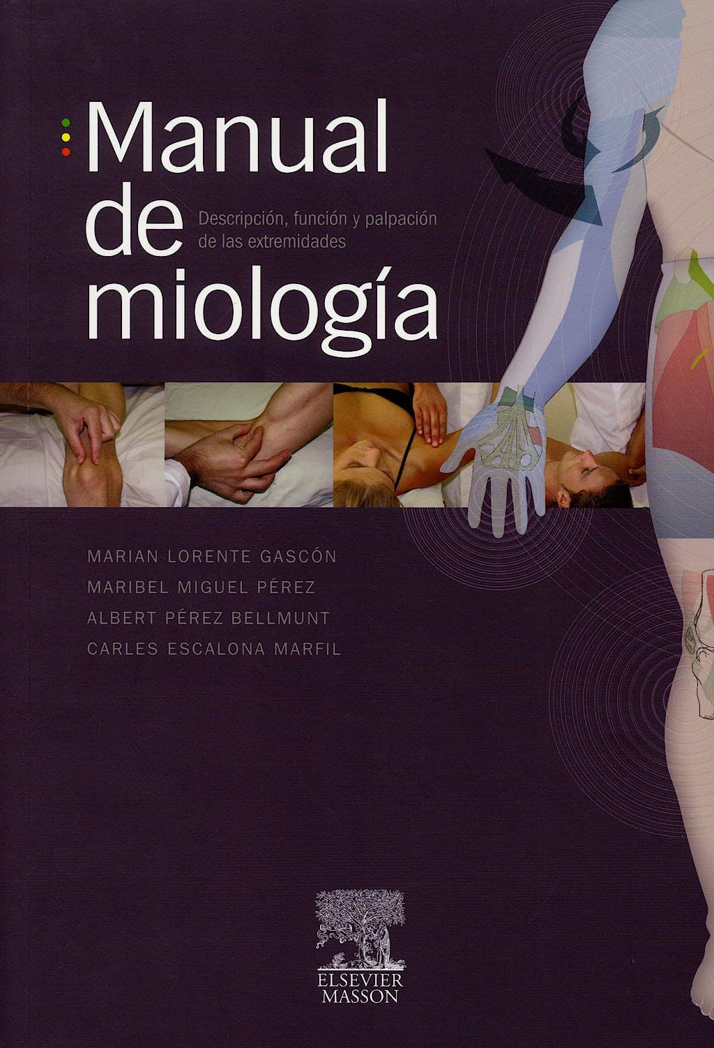 Portada del libro 9788445817582 Manual de Miología. Descripción, Función y Palpación de las Extremidades