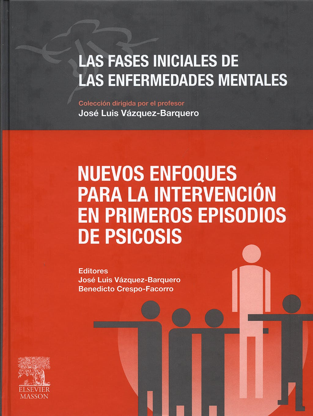 Portada del libro 9788445818114 Nuevos Enfoques para la Intervención en Primeros Episodios de Psicosis (Las Fases Iniciales de las Enfermedades Mentales 4)