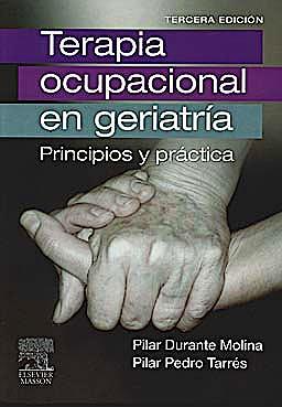 Portada del libro 9788445820261 Terapia Ocupacional en Geriatría. Principios y Práctica