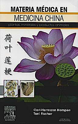 Portada del libro 9788445820407 Materia Medica en Medicina China. Plantas, Minerales y Productos Animales