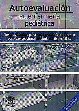 Portada del libro 9788445821107 Autoevaluacion en Enfermeria Pediatrica. Test Razonados para la Preparacion del Acceso por via Excepcional al Titulo de Especialista
