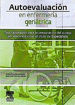 Portada del libro 9788445821114 Autoevaluación en Enfermería Geriátrica. Test Razonados para la Preparación del Acceso por Vía Excepcional al Título de Especialista