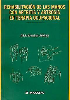 Portada del libro 9788445822210 Rehabilitacion de las Manos con Artritis y Artrosis en Terapia Ocupacional