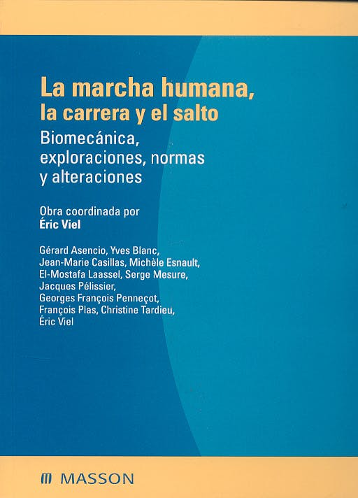 Portada del libro 9788445822401 La Marcha Humana, la Carrera y el Salto. Biomecánica, Exploraciones, Normas y Alteraciones