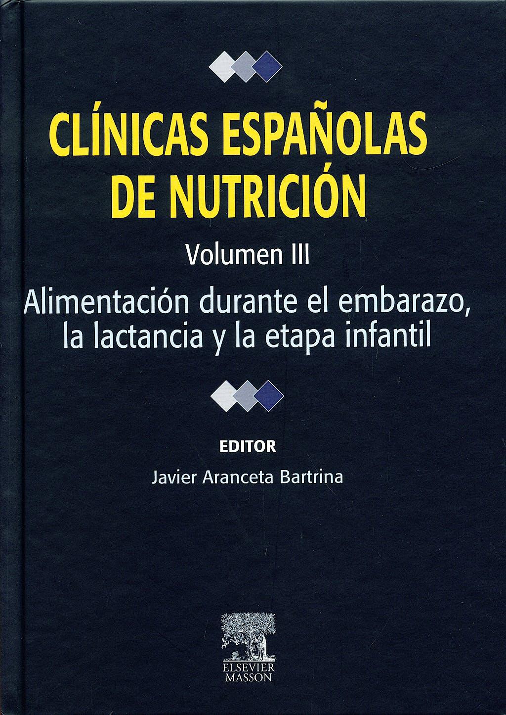 Portada del libro 9788445823064 Clinicas Españolas de Nutricion, Vol. Iii: Alimentacion durante el Embarazo, la Lactancia y la Etapa Infantil (Impresión bajo Demanda, 1-2 Semanas)