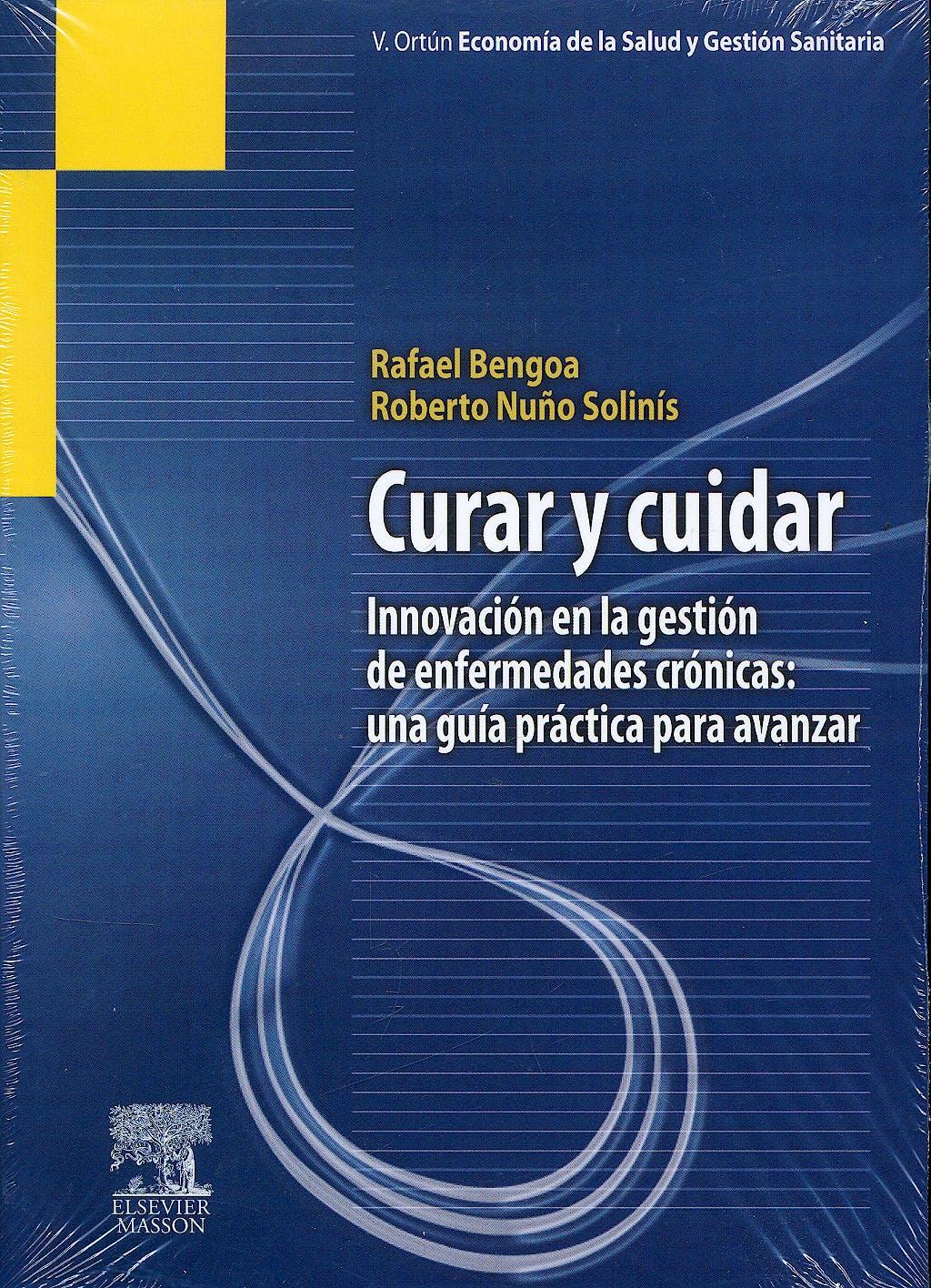 Portada del libro 9788445823125 Curar y Cuidar. Innovacion en la Gestion de Enfermedades Cronicas: Una Guia Practica para Avanzar (Impresión bajo Demanda, 2 Semanas aprox.)