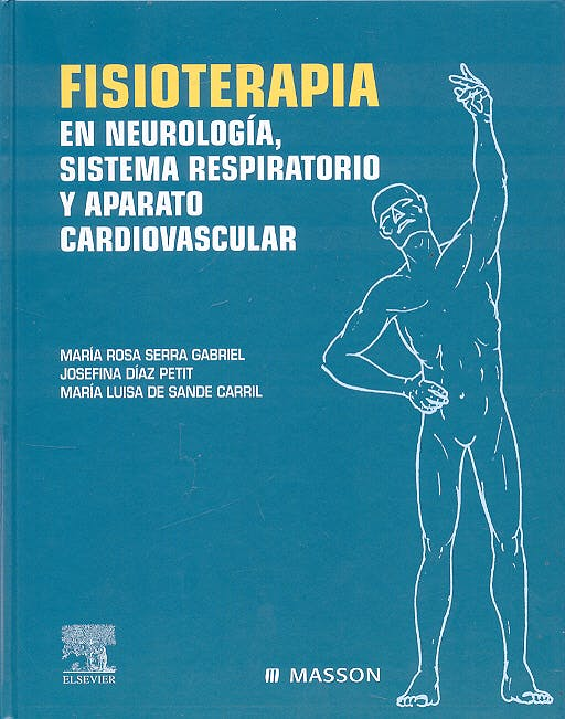 Portada del libro 9788445824931 Fisioterapia en Neurología, Sistema Respiratorio y Aparato Cardiovascular