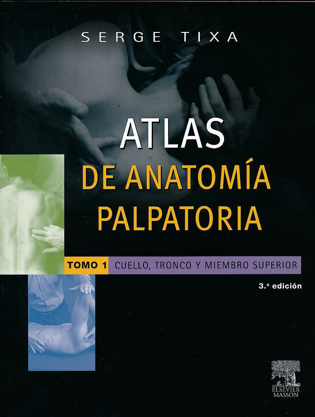 Portada del libro 9788445825808 Atlas de Anatomía Palpatoria, Tomo 1: Cuello, Tronco y Miembro Superior
