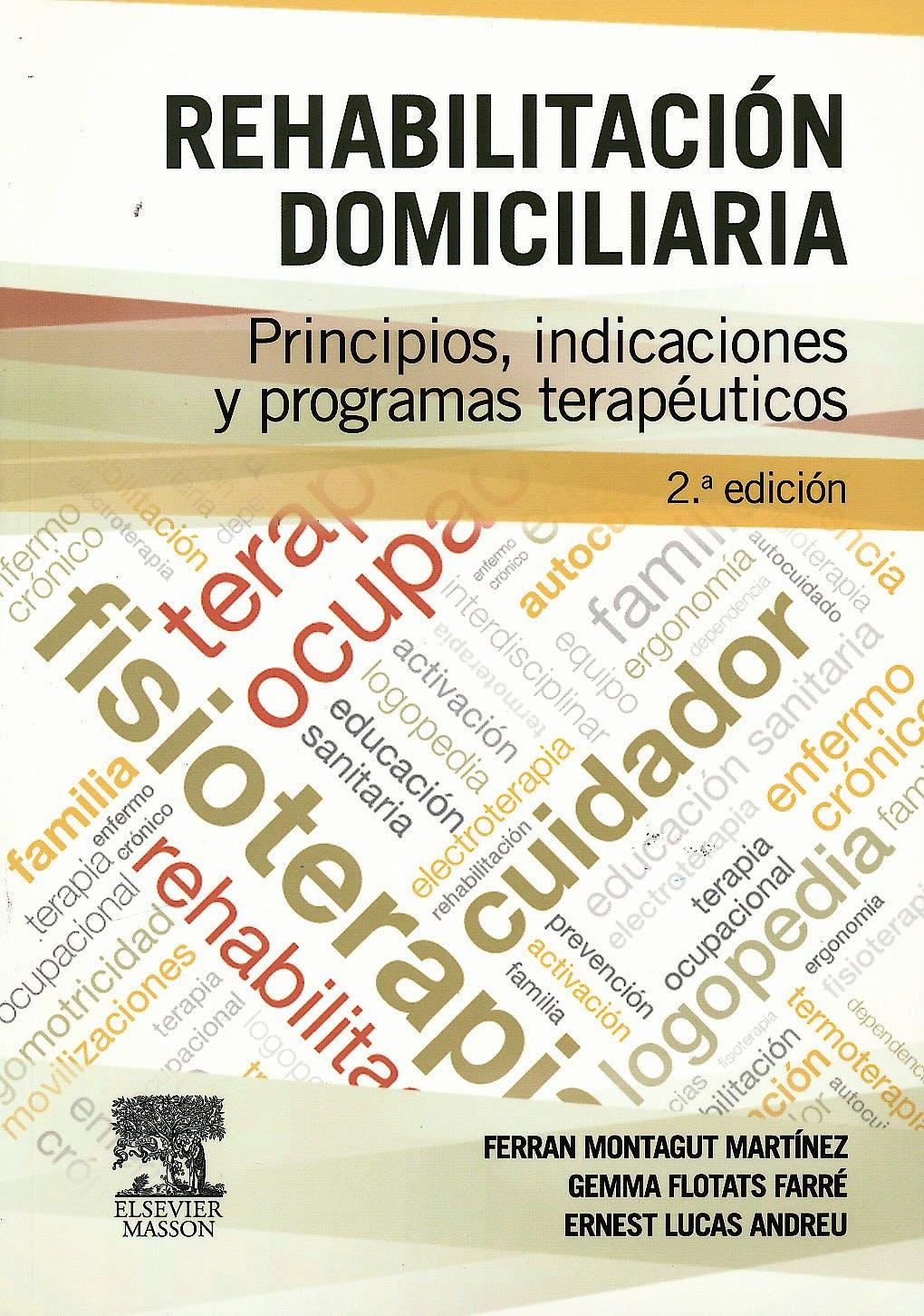 Portada del libro 9788445825839 Rehabilitación Domiciliaria. Principios, Indicaciones y Programas Terapéuticos