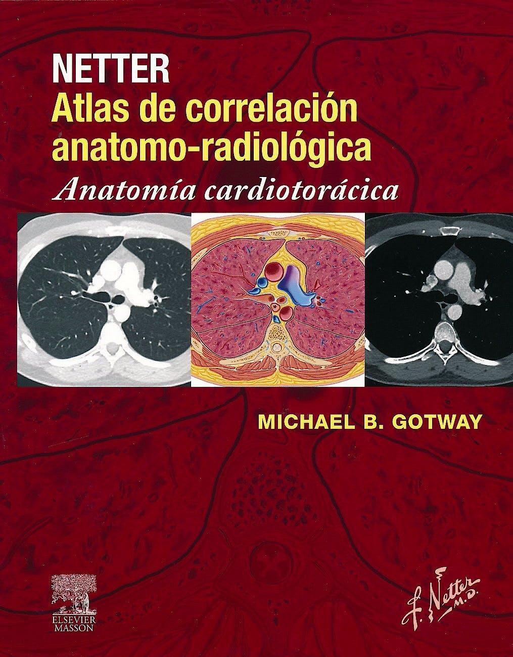 Portada del libro 9788445826027 Netter Atlas de Correlación Anatomo-Radiológica. Anatomía Cardiotorácica