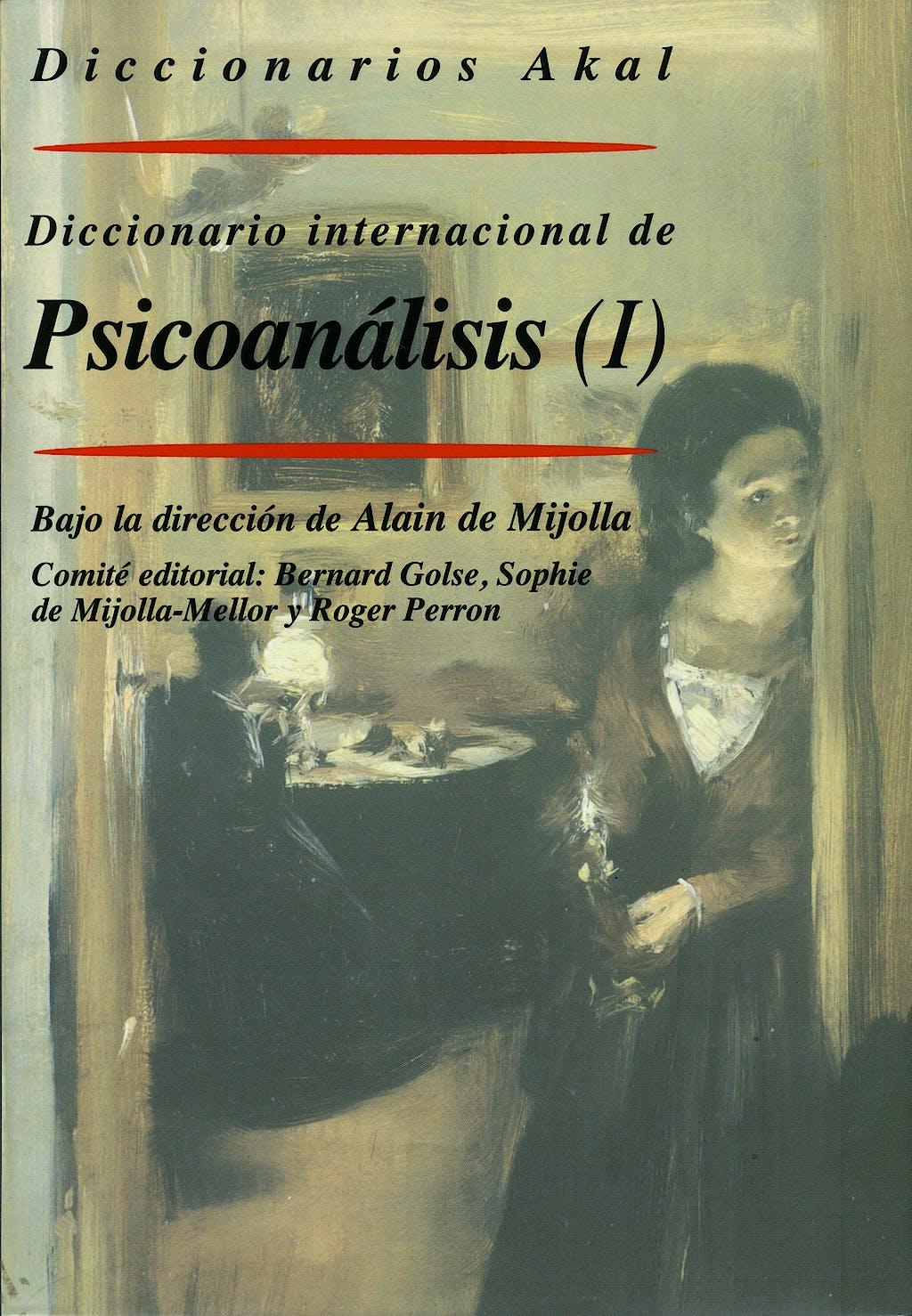Portada del libro 9788446016526 Diccionario Akal Internacional de Psicoanalisis