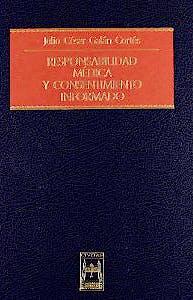 Portada del libro 9788447016778 Responsabilidad Medica y Consentimiento Informado