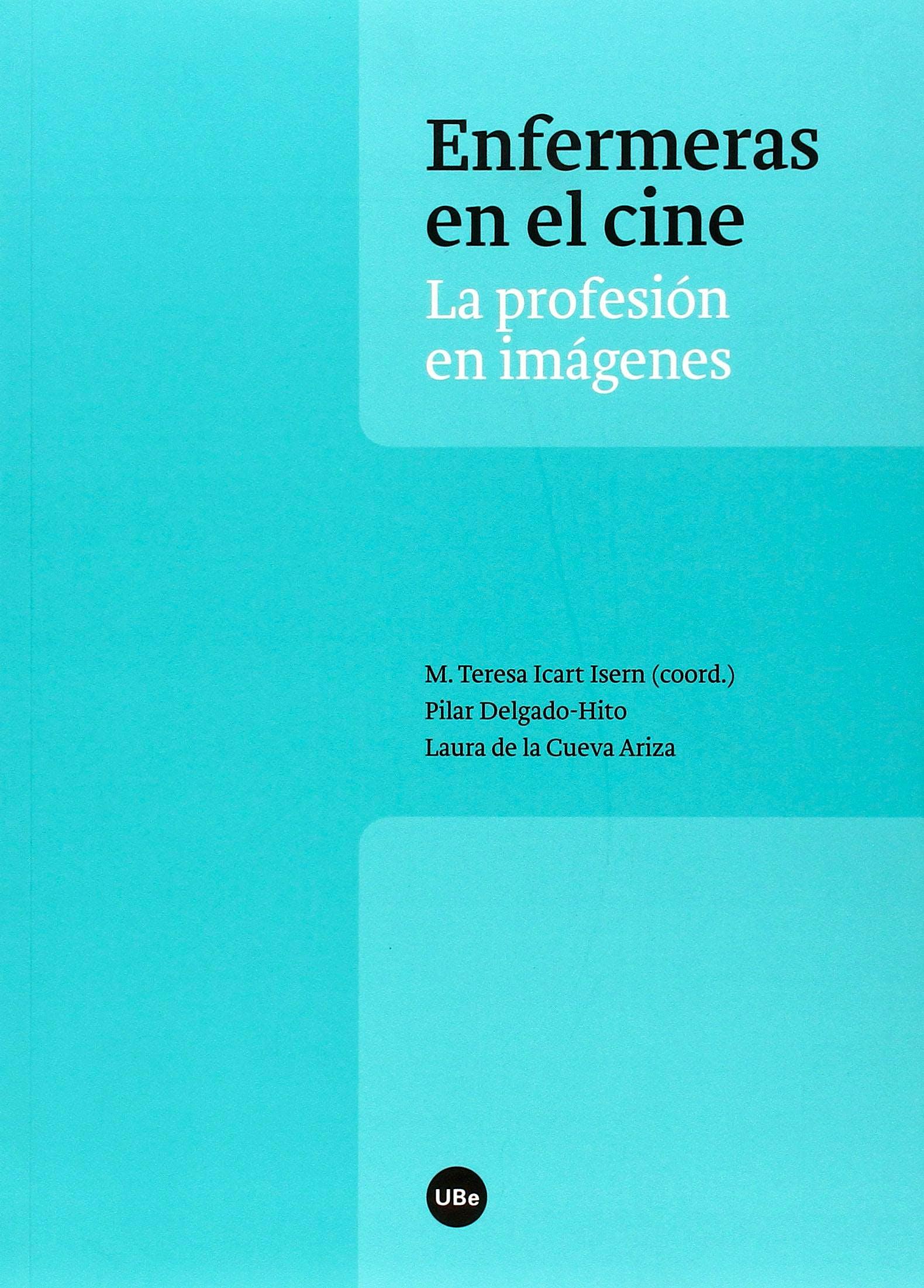 Portada del libro 9788447538690 Las Enfermeras en el Cine. La Profesión en Imágenes