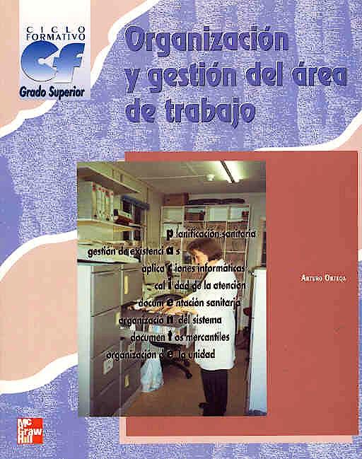 Portada del libro 9788448126087 Organización y Gestión del Área de Trabajo. Ciclo Formativo Grado Superior