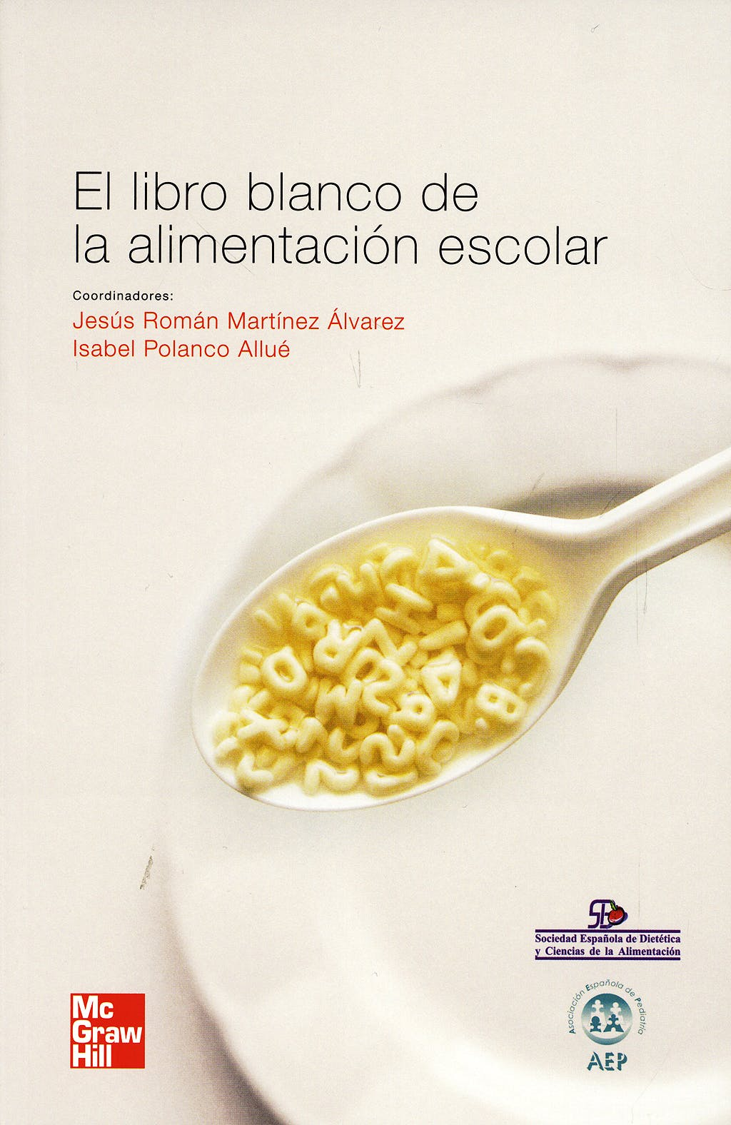 Portada del libro 9788448167035 El Libro Blanco de la Alimentacion Escolar