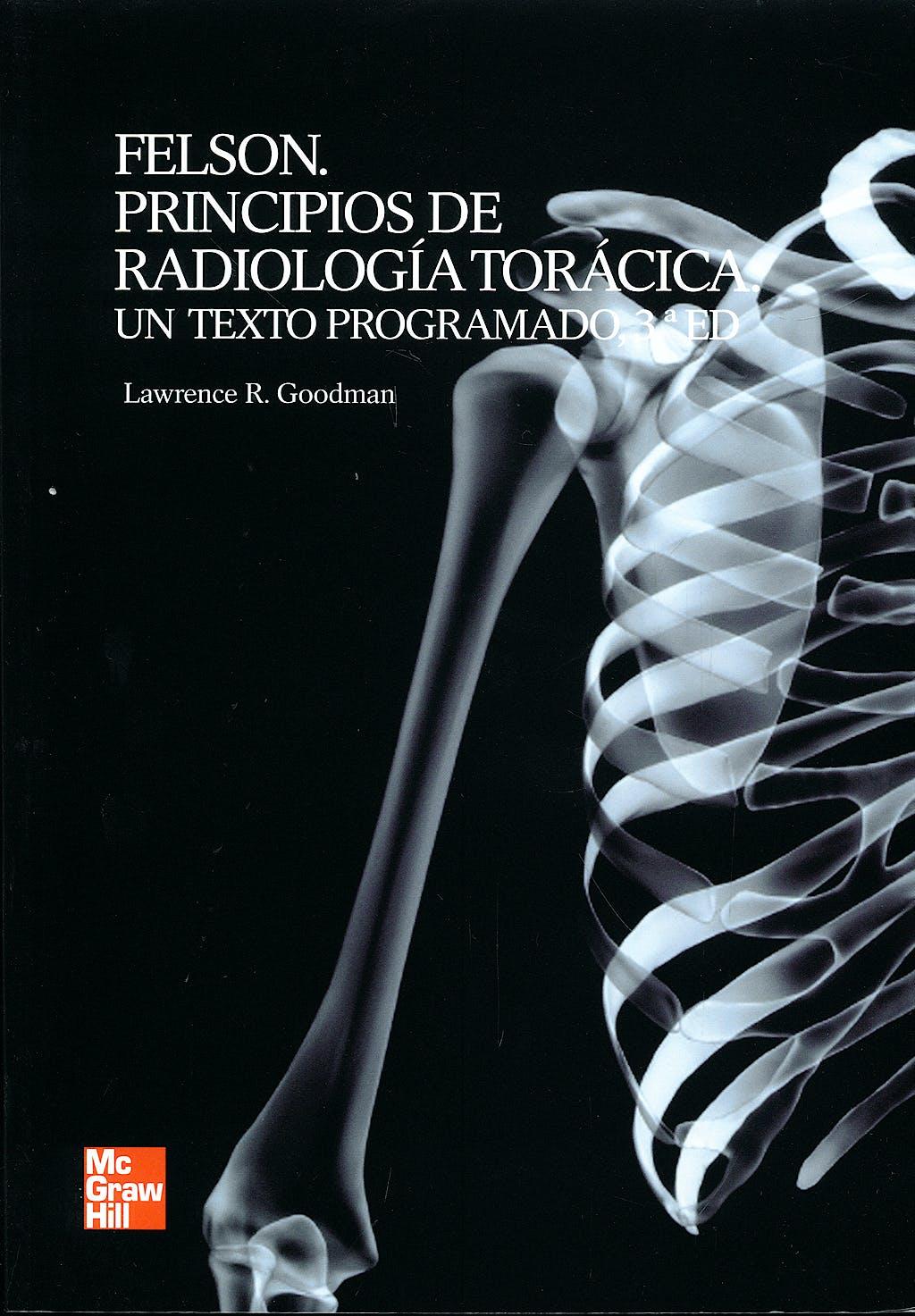 Portada del libro 9788448170868 FELSON Principios de Radiología Torácica. Un Texto Programado