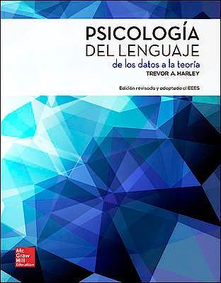 Portada del libro 9788448185152 Psicologia del Lenguaje. de los Datos a la Teoria (Edicion Revisada y Adaptada al Eees)
