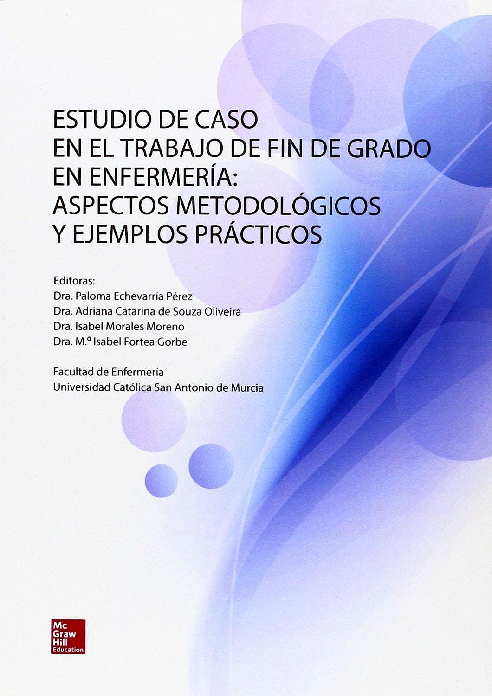 Portada del libro 9788448190408 Estudio de Caso en el Trabajo de Fin de Grado en Enfermería: Aspectos Metodológicos y Ejemplos Prácticos