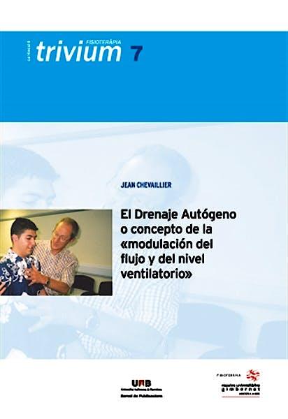 Portada del libro 9788449034589 El Drenaje Autógeno o Concepto de la Modulación del Flujo y del Nivel Ventilatorio