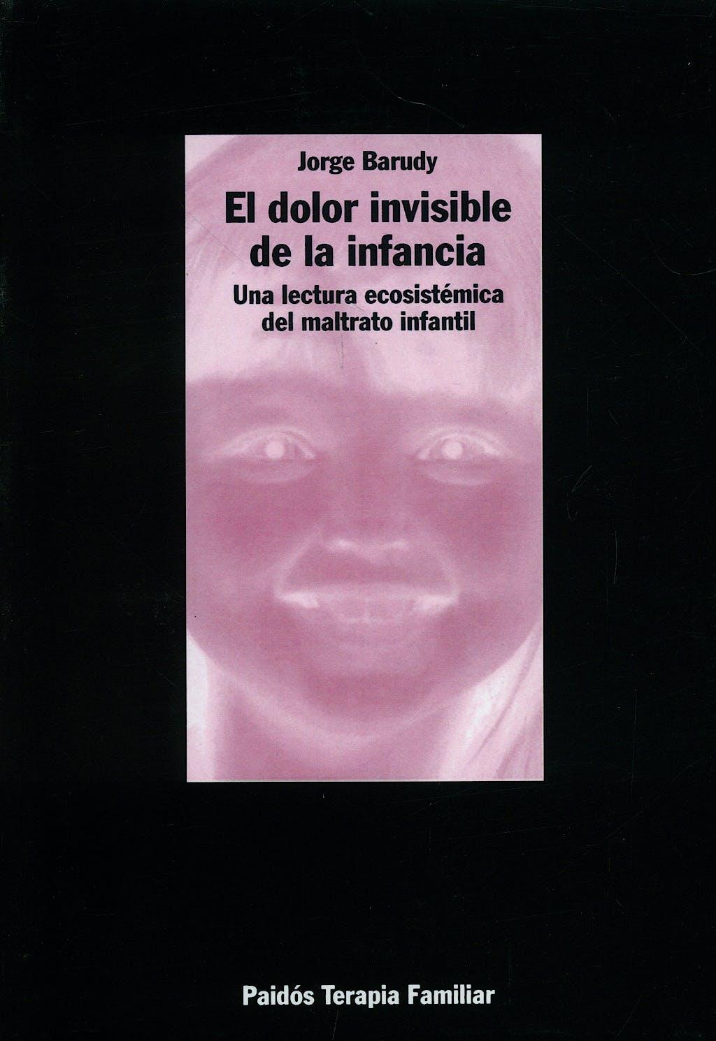 Portada del libro 9788449304941 El Dolor Invisible de la Infancia