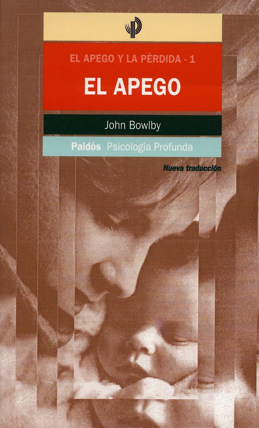 Portada del libro 9788449306006 El Apego (El Apego y la Pérdida 1)