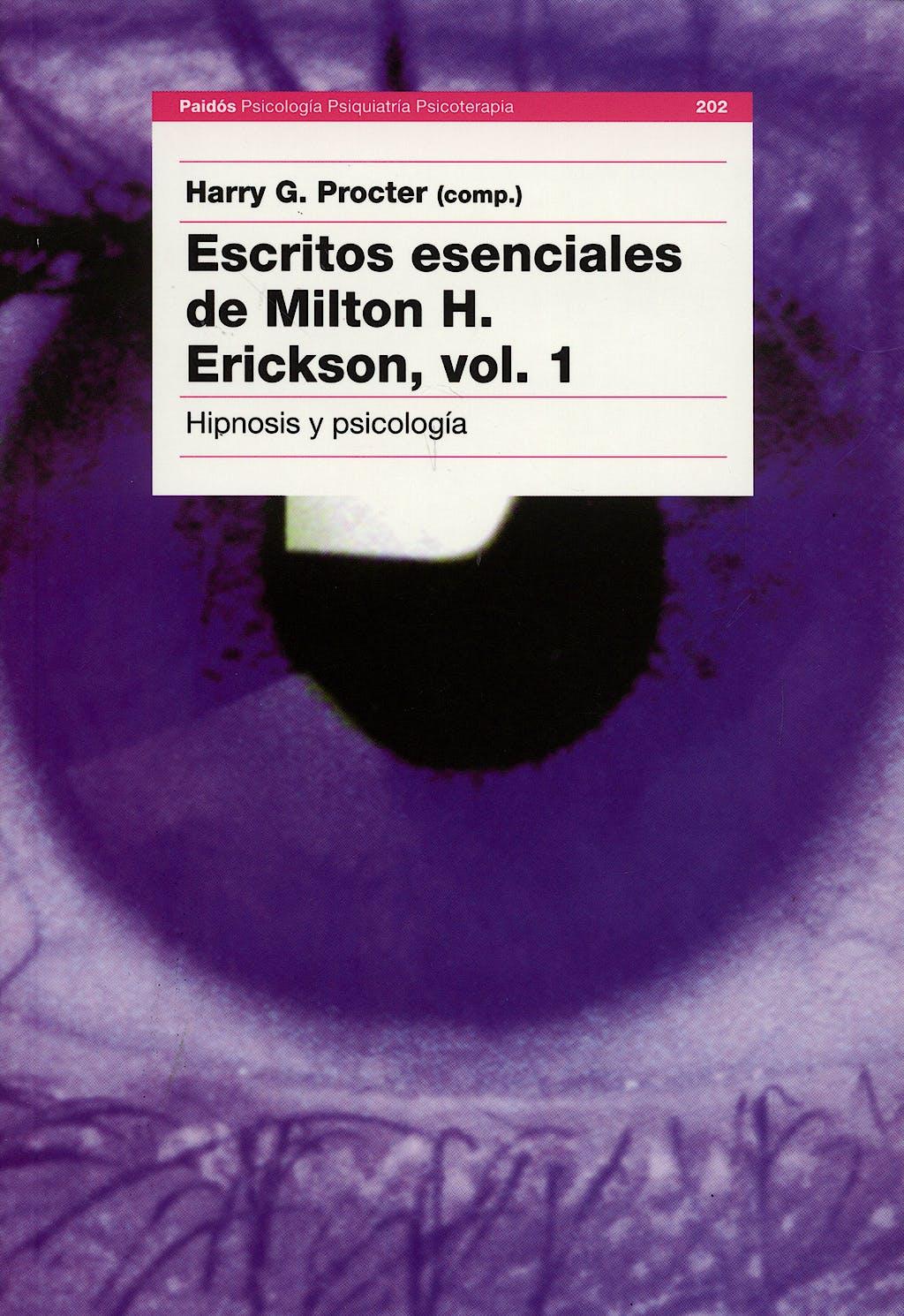 Portada del libro 9788449310676 Escritos Esenciales de Milton H. Erickson, Vol. 1