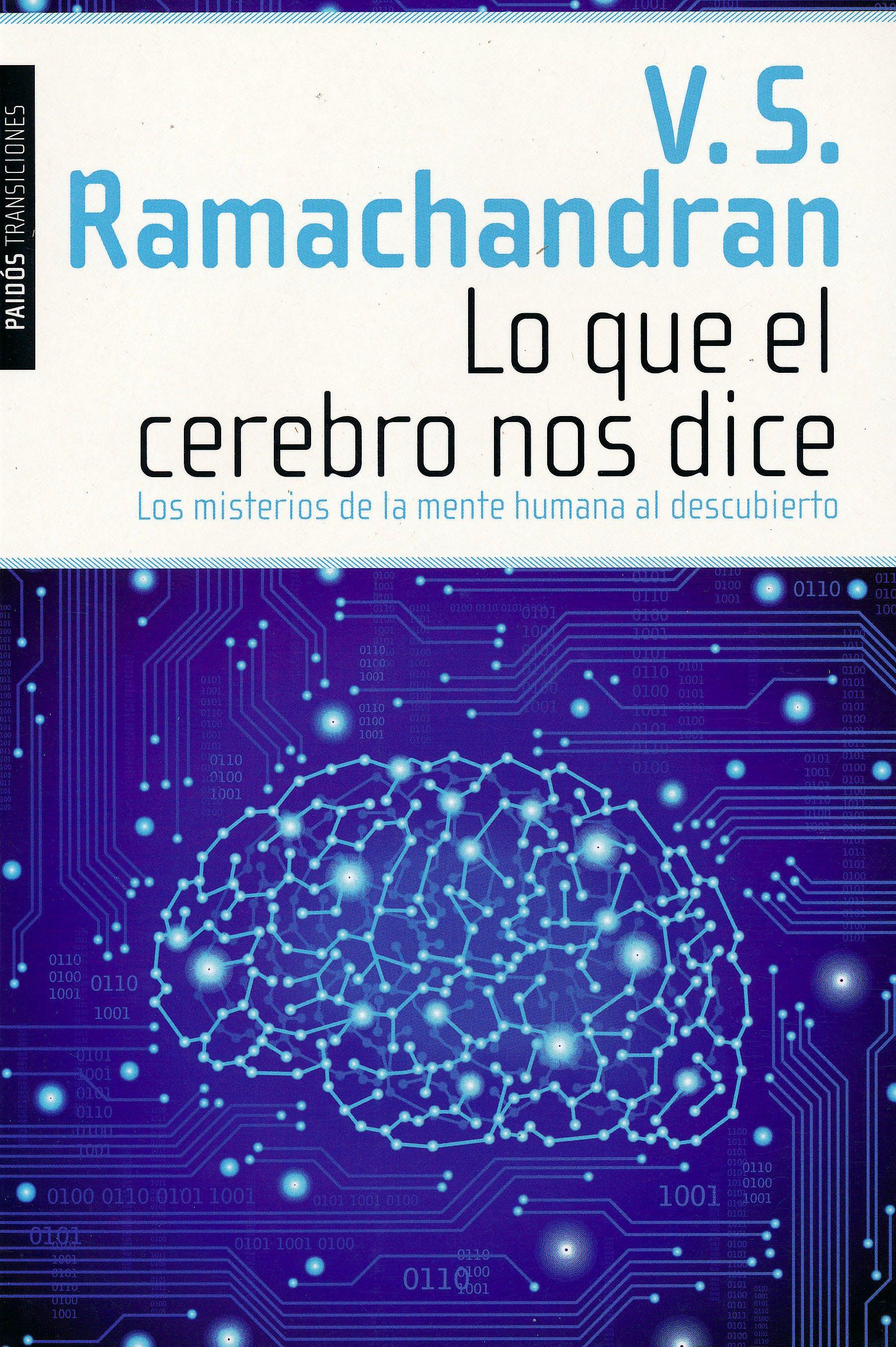Portada del libro 9788449311567 Lo que el Cerebro Nos Dice. los Misterios de la Mente Humana al Descubierto
