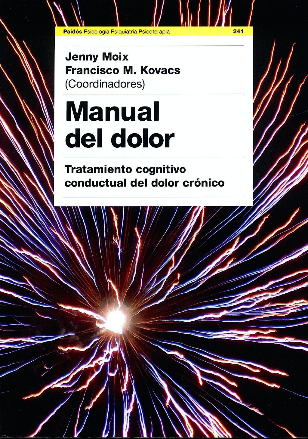 Portada del libro 9788449322815 Manual del Dolor. Tratamiento Cognitivo Conductual del Dolor Crónico