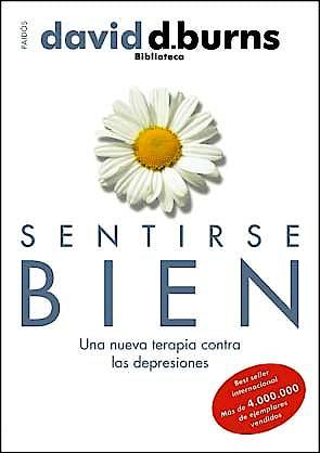 Portada del libro 9788449323997 Sentirse Bien: Una Nueva Terapia contra las Depresiones
