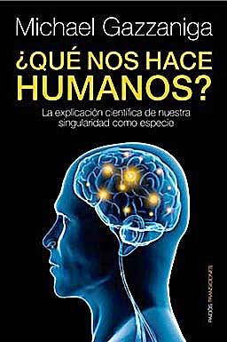 Portada del libro 9788449324079 ¿Que Nos Hace Humanos? la Explicacion Cientifica de Nuestra Singularidad como Especie