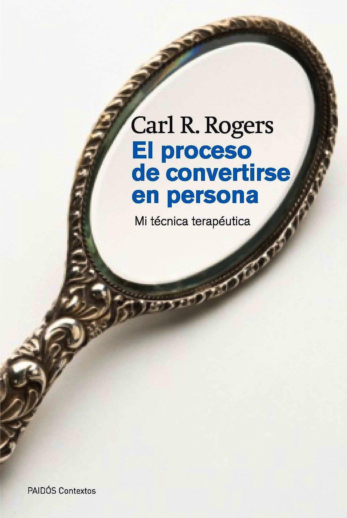 Portada del libro 9788449326318 El Proceso de Convertirse en Persona. Mi Tecnica Terapeutica