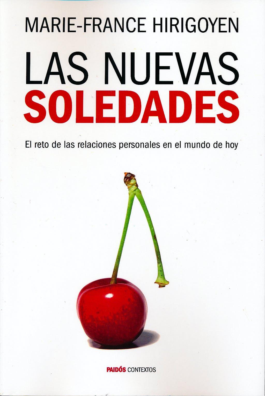 Portada del libro 9788449328398 Las Nuevas Soledades. el Reto de las Relaciones Personales en el Mundo de Hoy